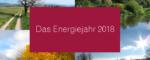 Das Energiejahr 2018 – Fristen, Meldungen, Nachweise